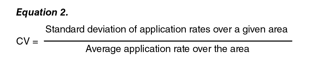 Equation 2: CV = (Standard Devation of application rates over a Given Area) / (Average Application Rate over the Area).